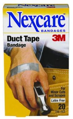 Duct tape bandaids -- for manly injuries. ... I use duct tape all the time.