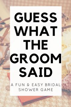 Bridal Shower Game: Guess What the Groom Said