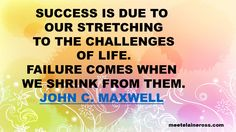Let every challenge stretch you to your full potential