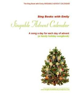 SBWE Advent Calendar cover pages  Click here for a printable front cover, back cover and binder edge - more info here: http://singbookswithemily.wordpress.com/2012/11/29/the-sing-books-with-emily-singable-advent-calendar/