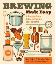 Brewing Made Easy, 2nd Edition: A Step-by-Step Guide to Making Beer at Home - not recommended, there are many other good basic home brew books.