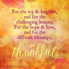 For the hope and love, and the difficult blessings ~ I am thankful. #gratitude For app info ~ http://iTunes.com/apps/everydayspiritlockscreens