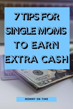 Figuring out ways to earn money when you're broke and struggling is hard as a single mother. Here are 7 ideas on how to earn money as a single mom.