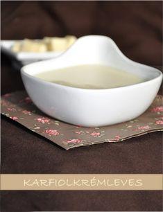 Karfiolkrémleves sajtdarabokkal - csakapuffin.hu Gravy, Tableware, Soups, Recipes, Salsa, Dinnerware, Tablewares, Soup