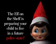 The Elf on the Shelf is preparing your child to live in a future police state, professor warns - The Washington Post
