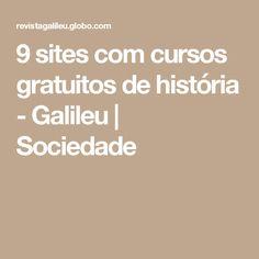 9 sites com cursos gratuitos de história  - Galileu   Sociedade