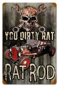 Vintage Dirty Rat Rod Metal Sign, $24.98 (http://www.jackandfriends.com/vintage-dirty-rat-rod-metal-sign/)