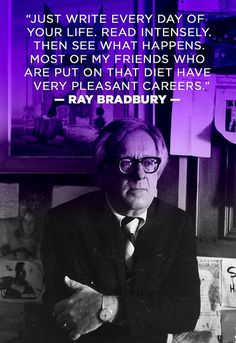 Ray bradbury - Writing quotes - Just write every day of your life. Most of my friends who are put on that diet have very pleasant careers. Writing Quotes, Writing Advice, Writing Help, Writing A Book, Writing Prompts, Persuasive Essays, Writing Worksheets, Literary Quotes, Writing Services