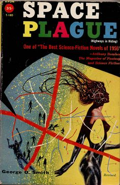Space Plague by by George O. Smith. Cover art by Richard Powers #book #cover 1957