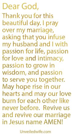Prayer Of The Day – Passion In Marriage --- Dear God, Thank you for this beautiful day. I really appreciate the heart you have given me and the understanding you have filled me with. I am yours, my marriage is yours. Marriage Prayer, Marriage Relationship, Happy Marriage, Love And Marriage, Marriage Advice, Godly Marriage, Godly Wife, Quotes Marriage, Successful Marriage