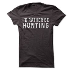 Whatever you're doing, you'd rather be hunting. You're trying to be a regular…