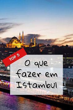 O que fazer em Istambul? Cinco dicas especialíssimas para desfrutar ao máximo a sua estadia em Istambul.