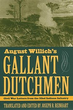 August Willich's Gallant Dutchmen: Civil War Letters from... https://www.amazon.com/dp/0873388623/ref=cm_sw_r_pi_dp_x_JKNTyb5X6DEAP