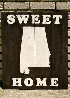 Rustic Sweet Home Alabama Sign by HBBeanstalk on Etsy, $65.00