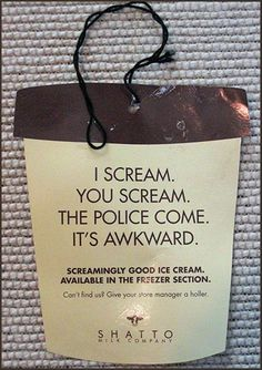 """Haha this is so funny! """"I scream for ice cream! Ex Libris, Funny Quotes, Funny Memes, Jokes, Funny Ads, Funny Advertising, That's Hilarious, Advertising Ideas, Freaking Hilarious"""