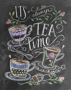 Tea Lover Gift – It's Always Tea Time – Tea Party Decor – Kitchen Art – Chalkboard Art – Kitchen Print – Chalk Art – Kitchen Chalkboard - illustration Chalkboard Art Kitchen, Chalkboard Print, Chalkboard Decor, Blackboard Art, Chalkboard Writing, Lily And Val, My Cup Of Tea, Kitchen Art, Kitchen Decor