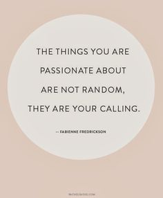 """The things you are passionate about are not random, they are your calling."" #inspiration #quotes"