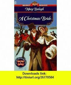 A Christmas Bride (Regency Romance, Signet) (9780451191441) Mary Balogh , ISBN-10: 0451191447  , ISBN-13: 978-0451191441 ,  , tutorials , pdf , ebook , torrent , downloads , rapidshare , filesonic , hotfile , megaupload , fileserve