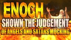 Enoch Shown The Judgement Of Angels And Satan's Mocking - YouTube