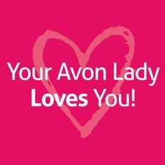 Good night, and know your Avon Lady loves you!! | Kristie's Avon Team Soaring Eagles