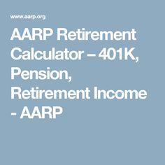 AARP Retirement Calculator – 401K, Pension, Retirement Income - AARP