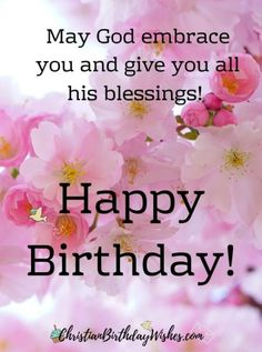 Christian Happy Birthday Wishes, Spiritual Birthday Wishes, Happy Birthday Prayer, Happy Birthday Text Message, Happy Birthday Wishes Messages, Happy Birthday Greetings Friends, Beautiful Birthday Wishes, Happy Birthday Wishes Cards, Birthday Wishes And Images