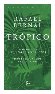 Trópico / Rafael Bernal http://fama.us.es/record=b2725007~S5*spi