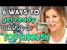 ▶ 6 Ways to Get Ready Using a Toothbrush - YouTube