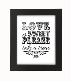 Love is Sweet Please take a treat 8'x10' by FoxyCoutureDesigns, $5.00