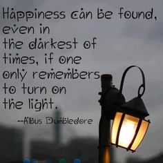 Happiness can be found even in the darkest of times, if one only remembers to turn on the light. | Share Inspire Quotes - Inspiring Quotes | Love Quotes | Funny Quotes | Quotes about Life