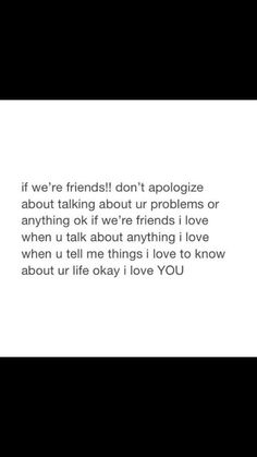 Never apologize! Thats what I'm here for u. Always for u ♥