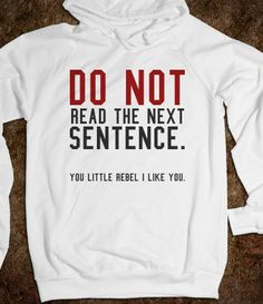 Do not read the next sentence hoodie sweatshirt