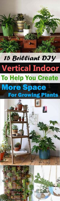 Indoor gardening can be a challenge if you're short of space. And, for your help here're the 15 Brilliant Vertical Indoor Garden Ideas, by applying a few of these you'll be able to create more space!