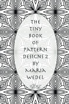 The Tiny Book of Pattern Designs 2: A Tiny Adult Coloring Book for you ! (Volume 2)