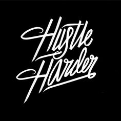 goodtypography:  Hustle Harder.
