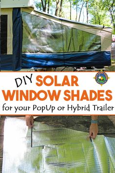 DIY Solar Custom Window Shades for your PopUp or Hybrid Trailer - Need to keep the bunkends of your popup or hybrid trailer cool? Create your own Custom Window Shades to fit between the canvas and screen. It's a simple frugal camping project that really works!
