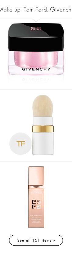 """""""Make up: Tom Ford, Givenchy"""" by estamoor ❤ liked on Polyvore featuring beauty products, makeup, face makeup, highlight face makeup, givenchy cosmetics, highlight makeup, givenchy makeup, givenchy, makeup tools and makeup brushes"""