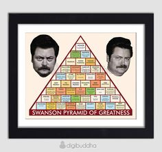 The Swanson Pyramid of Greatness Art Print - I feel like I need this for my place.