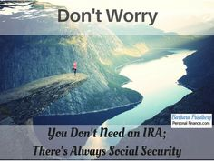 Do I need a Roth IRA If I Have Social Security?