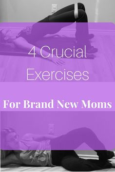 While jumping back into fitness and activity is great, your new mom body needs some love first. Make sure you are strng in these four exercises before working out.