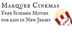 Details about the Marquee Cinemas Free Summer Movies in Toms River, Ocean County New Jersey, frugal and free family fun in New Jersey.