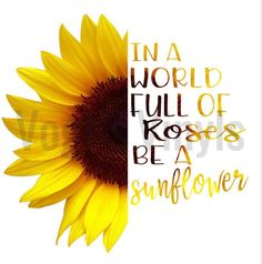 Excited to share this item from my shop: In A World Full Of Roses Be A Sunflower PNG File Sunflower Quotes, Sunflower Png, Sunflower Drawing, Sunflower Pictures, Sunflower Stencil, Sunflowers And Roses, Sunflowers Background, Images Of Sunflowers, Quotes About Sunflowers