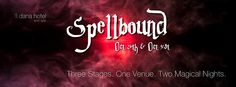 Ready to be Spellbound? Three stages, table side magic & potions, death defying grand illusions, color changing mani & pedi's and a mysterious stay at dana.