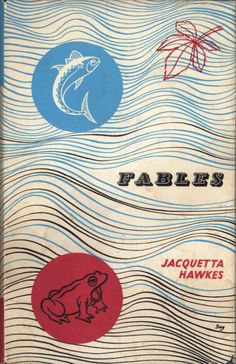 Jacquetta Hawkes |  FABLES. London: The Cresset Pres 1953.