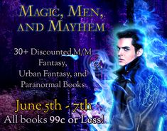 20+ Authors offering 30+ Books for 99c or less.  #MM #Fantasy #UrbanFantasy and #Paranormal #Romance