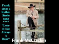 My Movie Frank McCrackin sings a Ruthie Steele Song LOVE is Not Always a...
