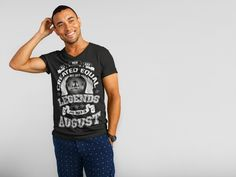 Discover Legends Are Born In August Men's T-Shirt from Months & Birthday T-Shirt, a custom product made just for you by Teespring. With world-class production and customer support, your satisfaction is guaranteed.