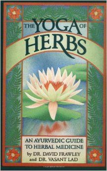 Books - The Yoga Of Herbs - Dr. David Frawley and Dr. Vasant Lad- will be getting this book so soon!