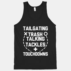 Tailgating, Trash Talking, Tackles and Touchdowns #football #backtoschool #college #highschool #quotes
