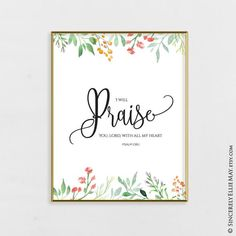 I will praise you lord psalm 138 1 christian sign wall art you print perfect as gifts for friends and as home decor 40215 fitness quotes christian life ideas for 2019 Christian Signs, Christian Verses, Christian Wall Art, Christian Decor, Love Scriptures, Bible Verses Quotes, Praise Quotes, Quran Quotes, Lds